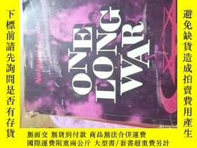 二手書博民逛書店ONE罕見LONG WAR ARAB VERSUS JEW SINCE 1920Y9837 NETANEL K
