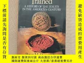 二手書博民逛書店Men罕見Astutely Trained A HISTORY OF THE JESUITS IN THE AME