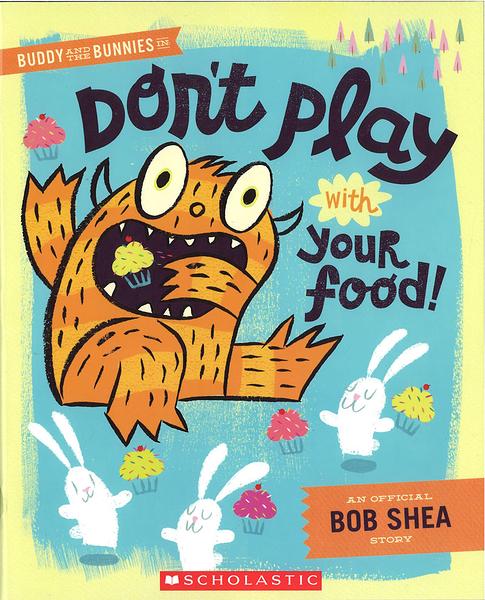 【麥克書店】DON'T PLAY WITH YOUR FOOD/ 英文繪本 《主題: 友誼 Friendship》