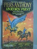 【書寶二手書T2/原文小說_MPH】Unicorn Point_Piers Anthony