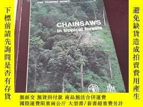 二手書博民逛書店CHAINSAWS罕見in tropical forests《外