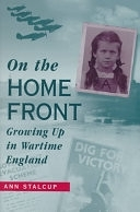 二手書博民逛書店 《On the Home Front: Growing Up in Wartime England》 R2Y ISBN:0208024824