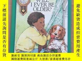 二手書博民逛書店WILL罕見I EVER BE OLDER(英文原版 精裝)Y1
