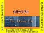 二手書博民逛書店【罕見】The Unknown City : Contesting Architecture And Social