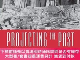 二手書博民逛書店Projecting罕見The PastY255174 Wyke, Maria Routledge 出版19