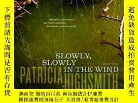 二手書博民逛書店Slowly,罕見Slowly In The WindY364682 Highsmith, Patricia