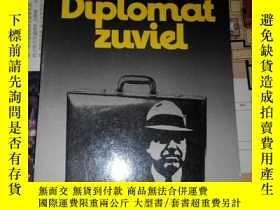 二手書博民逛書店Ein罕見Diplomat zuviel( 孤本)Y182979