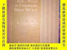 二手書博民逛書店PROPAGATION罕見OF RADIO WAVES AT FREQUENCIES BELOW 300 KC S