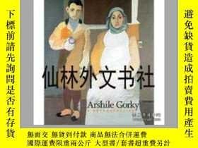 二手書博民逛書店【罕見】2009年出版 Arshile Gorky: A Ret