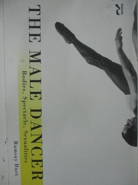 【書寶二手書T2/大學藝術傳播_D7R】The Male Dancer: Bodies, Spectacle, Sexualities_Burt, Ramsay