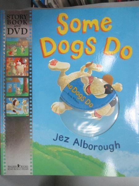 【書寶二手書T4/少年童書_QXV】Some Dogs Do Book + DVD_Jez Alborough