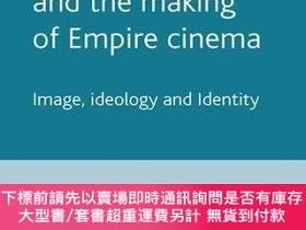 二手書博民逛書店Colonial罕見India And The Making Of Empire CinemaY255174