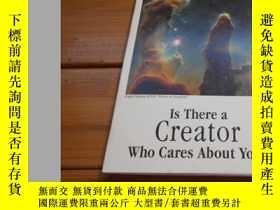 二手書博民逛書店Is罕見There a Creator Who Cares Ab