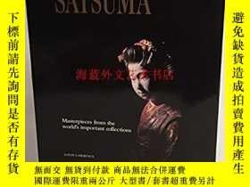 二手書博民逛書店Satsuma,罕見Masterpieces from the World s Important Collect