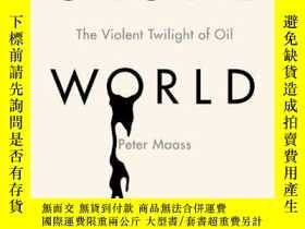 二手書博民逛書店Crude罕見WorldY256260 Peter Maass Knopf 出版2009