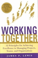 二手書 Working Together: Twelve Principles for Achieving Excellence in Managing Projects, Teams, and O R2Y 0071379517
