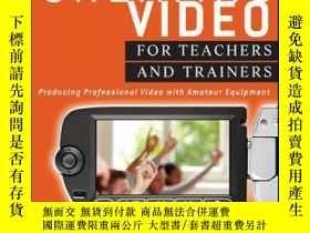 二手書博民逛書店Creating罕見Video for Teachers and Trainers: Producing Prof