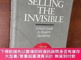 二手書博民逛書店Selling罕見the Invisible:A Field Guide to Modern Marketing奇