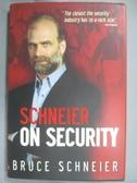 【書寶二手書T3/原文書_QLB】Schneier on Security_Schneier, Bruce