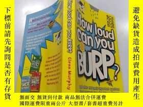 二手書博民逛書店How罕見Loud Can You Burp?:你能打嗝多大聲?Y200392