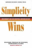 二手書博民逛書店《Simplicity Wins: How Germany s Mid-sized Industrial Companies Succeed》 R2Y ISBN:0875845045