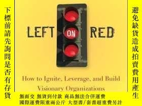 二手書博民逛書店Left罕見on Red: How to Ignite, Leverage and Build Visionary