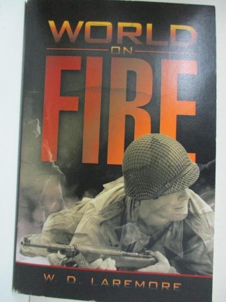 【書寶二手書T3/一般小說_GN7】World on Fire_Laremore, W. D.