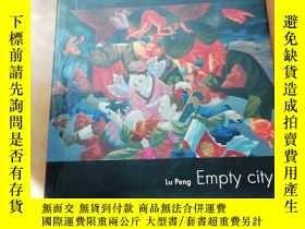 二手書博民逛書店Empty罕見city Lu Peng 呂鵬 【英文原版 精裝】Y273911 Lu Peng 呂鵬 Lu P