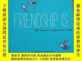 二手書博民逛書店Friendship罕見Is . . . 500 Reasons