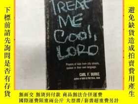 二手書博民逛書店英文書罕見treat me cool lord 上帝,請給我冷靜Y16354 詳情見圖片 詳情見圖片