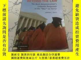 二手書博民逛書店beyond罕見the law the bush adminis
