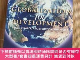 二手書博民逛書店Globalization罕見for Development: Trade, Finance, AY18680