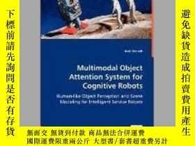 二手書博民逛書店Multimodal罕見Object Attention System for Cognitive Robots奇
