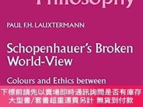 二手書博民逛書店Schopenhauer s罕見Broken World-viewY255174 P.f. Lauxterma