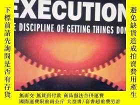 二手書博民逛書店英文原版罕見執行-如何完成任務的學問 Execution:The