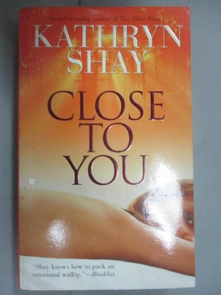 【書寶二手書T2/原文小說_BRV】Close to You_Shay, Kathryn