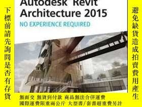 二手書博民逛書店Autodesk罕見Revit Architecture 2015: No Experience Required