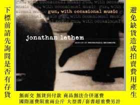 二手書博民逛書店Gun,罕見with Occasional Music槍,偶爾有音樂,喬納森•勒瑟姆作品,英文原版Y44999
