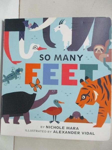 【書寶二手書T1/少年童書_J91】So Many Feet_Santillanes, Alexander Vidal (ILT)/ Mara, Nichole