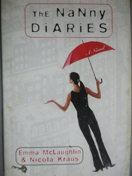 【書寶二手書T8/原文小說_HSU】The Nanny Diaries_McLaughlin, Emma/ Kraus,