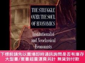 二手書博民逛書店The罕見Struggle Over The Soul Of EconomicsY255174 Yuval P