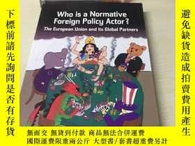 二手書博民逛書店Who罕見is a normative foreign policy actor?Y393929 了詳