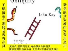 二手書博民逛書店罕見ObliquityY364682 John Kay Profile Books 出版2010