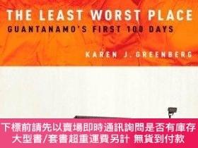 二手書博民逛書店The罕見Least Worst Place: Guantanamos First 100 Days-最不糟糕的地