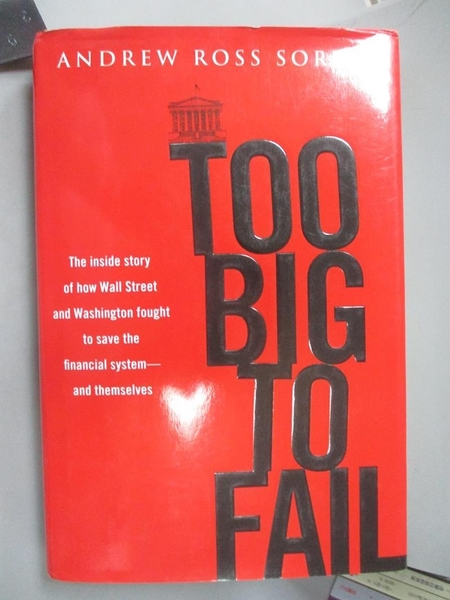 【書寶二手書T1/歷史_YIL】Too Big to Fail-The Inside Story of How Wall..._Sorkin