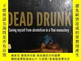 二手書博民逛書店大32開英文原版罕見Dead drunk : Saving my