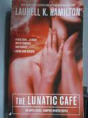 【書寶二手書T9/原文小說_LAO】The Lunatic Café_Laurell L. Hamilton
