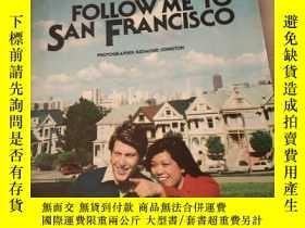 二手書博民逛書店FOLLOW罕見ME TO SAN FRANCISCOY2171
