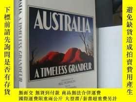 二手書博民逛書店AUSTRALIA:A罕見TIMELESS GRANDEUR《澳
