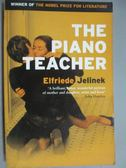 【書寶二手書T1/原文小說_GPQ】The Piano Teacher_Jelinek, Elfriede/ Neugroschel, Joachim